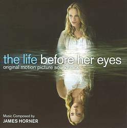 JAMES HORNER - The Life Before Her Eyes CD album cover