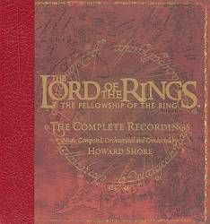 Howard Shore - The Lord Of The Rings: Fellowship Of The Ring - The Complete Recordings CD (album) cover