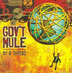 Gov't Mule - By A Thread CD (album) cover