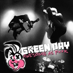 Green Day - Awesome As F**k CD (album) cover