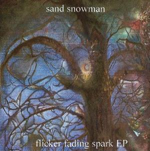 Sand Snowman - Flicker Fading Spark Ep CD (album) cover