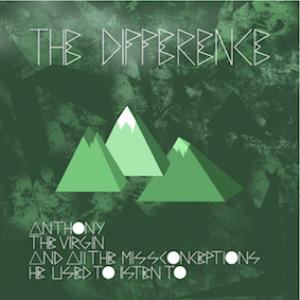 THE DIFFERENCE - Anthony The Virgin And All The Misconceptions He Used To Listen To CD album cover
