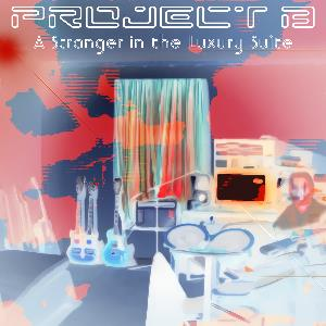 Brady Arnold - Project B: A Stranger In The Luxury Suite CD (album) cover