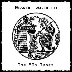 Brady Arnold - The 90s Tapes CD (album) cover