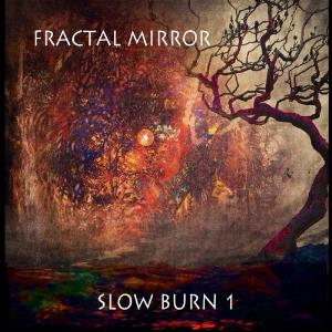 FRACTAL MIRROR - Slow Burn 1 CD album cover