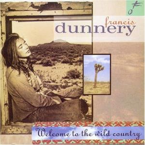 Francis Dunnery - Welcome To The Wild Country CD (album) cover