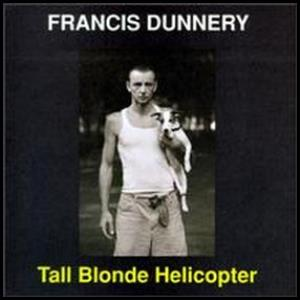Francis Dunnery - Tall Blonde Helicopter CD (album) cover
