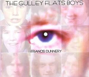 Francis Dunnery - The Gullery Flat Boys CD (album) cover