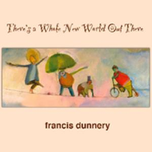Francis Dunnery - There's A Whole New World Out There CD (album) cover