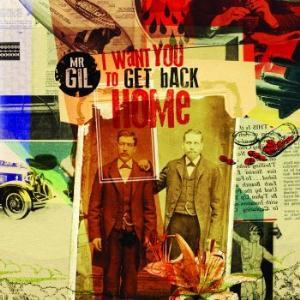 Mr. Gil - I Want You To Get Back Home CD (album) cover