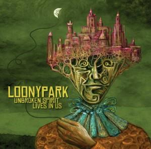 Loonypark - Unbroken Spirit Lives In Us CD (album) cover