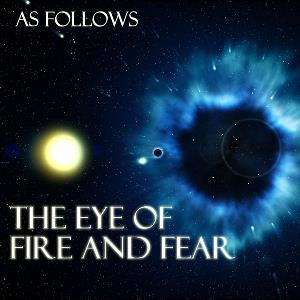 As Follows - The Eye Of Fire And Fear CD (album) cover