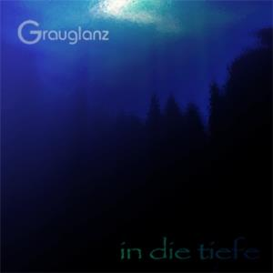 Grauglanz - In Die Tiefe CD (album) cover