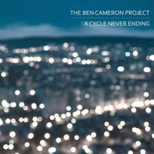 The Ben Cameron Project - A Cycle Never Ending CD (album) cover