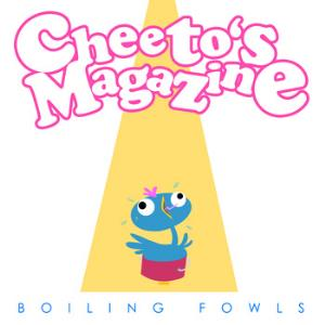 CHEETO'S MAGAZINE - Boiling Fowls CD album cover