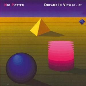 Nic Potter - Dreams In View 81-87 CD (album) cover