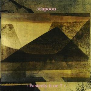Rapoon - Easterly 6 Or 7 CD (album) cover