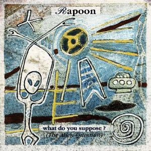 Rapoon - What Do You Suppose? (the Alien Question) CD (album) cover