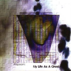 Rapoon - My Life As A Ghost CD (album) cover