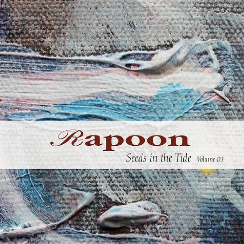 Rapoon - Seeds In The Tide Volume 03 CD (album) cover