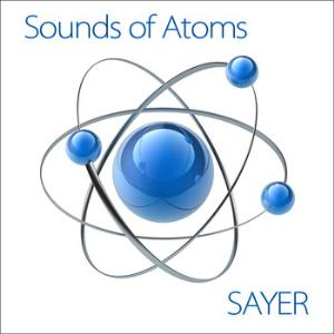 Sayer - Sounds Of Atoms CD (album) cover