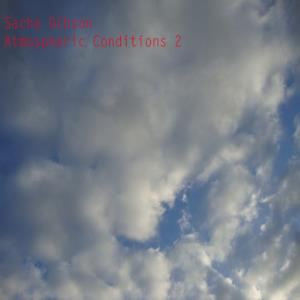 Sacha Gibson - Atmospheric Conditions 2 CD (album) cover