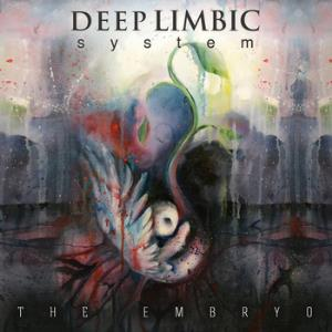 Deep Limbic System - The Embryo CD (album) cover