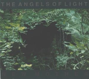 The Angels Of Light - New Mother CD (album) cover