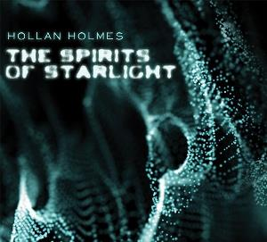 Hollan Holmes - The Spirits Of Starlight CD (album) cover