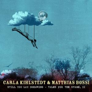 Rabbit Rabbit (carla Kihlstedt & Matthias Bossi) - Still You Lay Dreaming - Tales For The Stage, Ii CD (album) cover