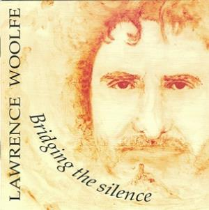 Bob Theil - Bridging The Silence (as Lawrence Woolfe) CD (album) cover