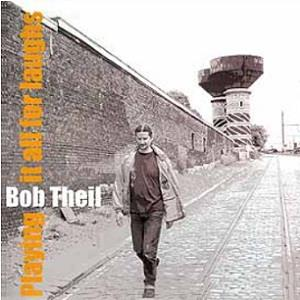 Bob Theil - Playing It All For Laughs CD (album) cover