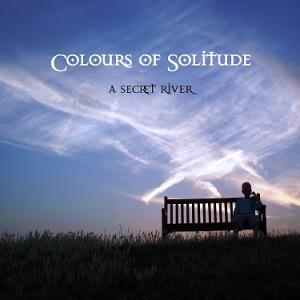 A Secret River - Colours Of Solitude CD (album) cover