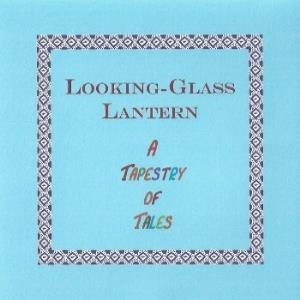 Looking-glass Lantern - A Tapestry Of Tales CD (album) cover