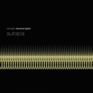 Eat Lights Become Lights - Autopia CD (album) cover