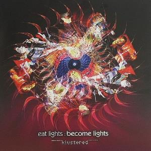 Eat Lights Become Lights - Klustered CD (album) cover