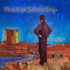 Patchwork Cacophony - Five Of Cups CD (album) cover