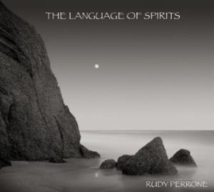Rudy Perrone - The Language Of Spirits CD (album) cover