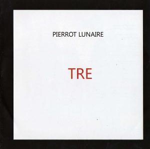 Pierrot Lunaire - Tre CD (album) cover