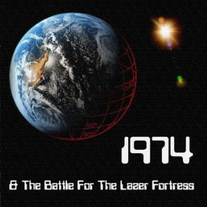1974 - 1974 & The Battle For The Lazer Fortress CD (album) cover