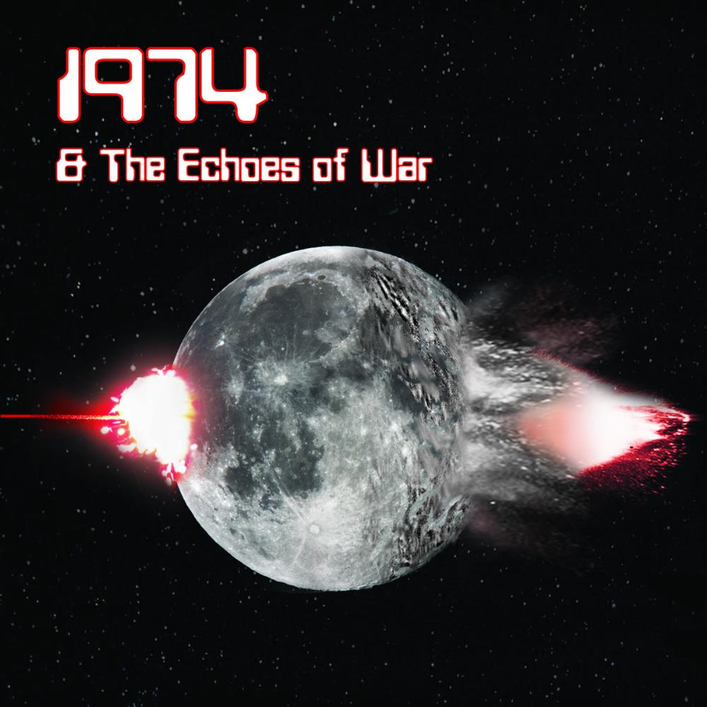 1974 - 1974 & The Echoes Of War CD (album) cover