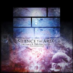 Silence The Aria - Dream Of The Architect CD (album) cover