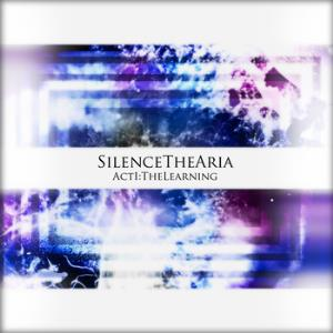 Silence The Aria - Act I: The Learning CD (album) cover