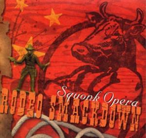 Squonk Opera - Rodeo Smackdown CD (album) cover