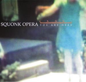 Squonk Opera - You Are Here CD (album) cover