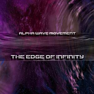 Alpha Wave Movement - The Edge Of Infinity CD (album) cover