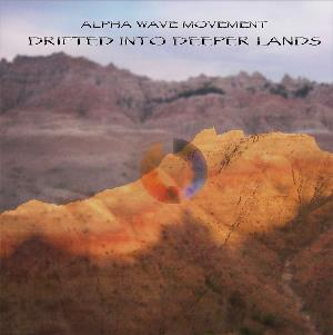 Alpha Wave Movement - Drifted Into Deeper Lands CD (album) cover