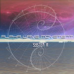 Alpha Wave Movement - System A CD (album) cover
