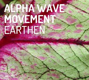 Alpha Wave Movement - Earthen CD (album) cover