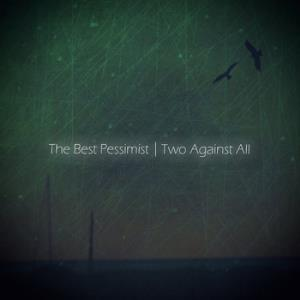 The Best Pessimist - Two Against All CD (album) cover